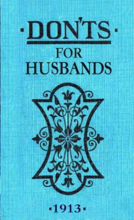 Don'ts for Husbands 1913 by Blanche Ebbutt