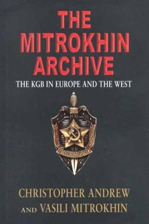 The Mitrokhin Archive by Andrew Christopher & Mitrokhin Vasili