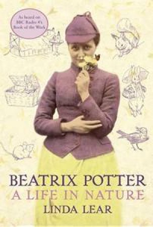 Beatrix Potter: A Life In Nature by Linda Lear
