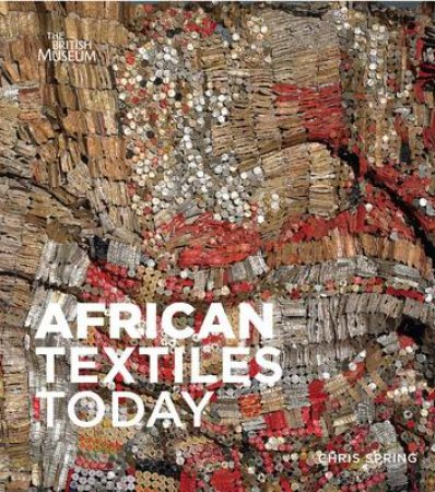 African Textiles Today by Christopher Spring