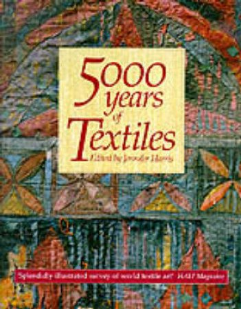 5000 Years Of Textiles by Jennifer Harris