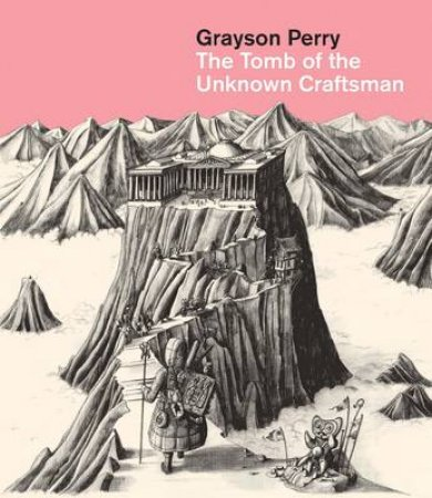 Grayson Perry: Tomb of the Unknown Craftsman by Grayson Perry