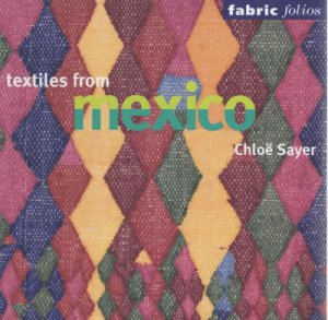 Textiles From Mexico (Fabric Folio) by Sayer Chloe