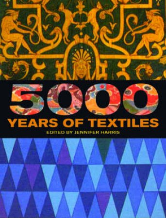 5000 Years Of Textiles by Harris Jennifer