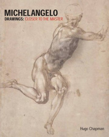 Michaelangelo Drawings:Closer To The Master by Chapman Hugo