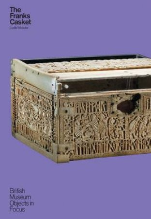 Franks Casket (British Museum Objects in Focus)