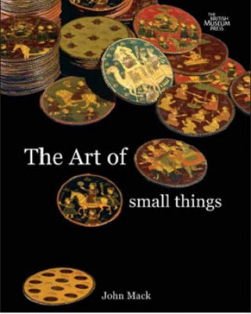 Art of Small Things by John Mack