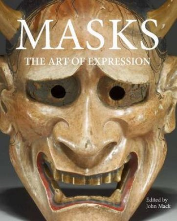 Masks:The Art of Expression by John Mack