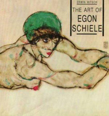 The Art Of Egon Schiele by Erwin Mitsch