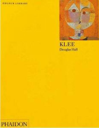 Klee:  An Introduction To The Work Of Paul Klee