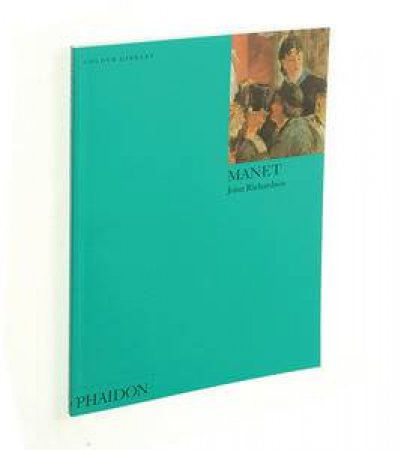 Manet: An Introduction To The Work Of Manet by John Richardson