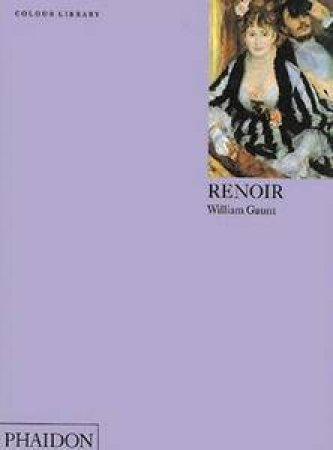 Renoir: An Introduction To The Work Of Renoir by William Gaunt