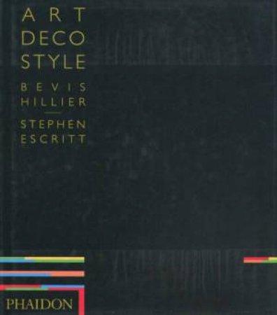 Art Deco Style by Bevis Hillier & Stephen Escritt