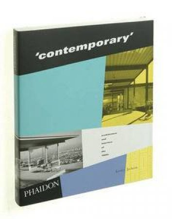 Contemporary: Architecture and Interiors of the 1950s by Lesley Jackson