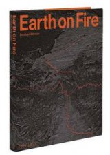 Earth on Fire: How Volcanoes Shape Our Planet by Bernhard Edmaier