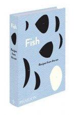 Fish: Recipes From The Sea by Editors Phaidon