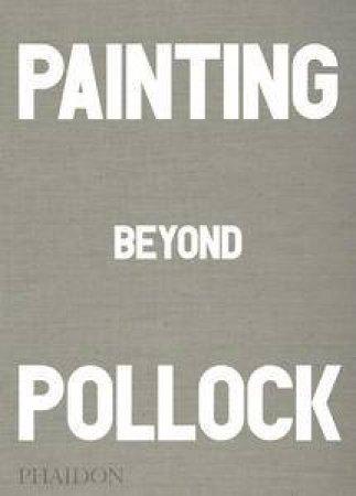 Painting Beyond Pollock by Morgan Falconer