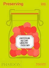Preserving: Conserving, Salting, Smoking, Pickling by Ginette Mathiot
