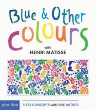 Blue and Other Colours with Henri Matisse by Various