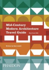 Mid-Century Modern Architecture Travel Guide by Sam Lubell