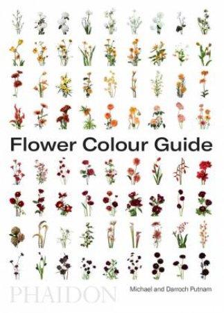 Flower Colour Guide by Darroch Putnam & Michael Putnam