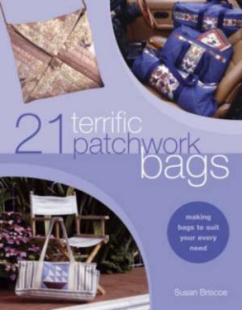 21 Terrific Patchwork Bags by SUSAN BRISCOE