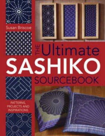 Ultimate Sashiko Sourcebook by BRISCOE SUSAN