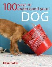100 Ways to Understand Your Dog
