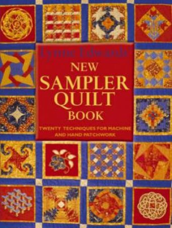Lynne Edwards' New Sampler Quilt Book by LYNNE EDWARDS