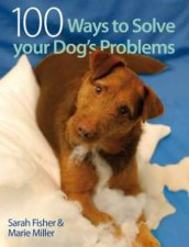 100 Ways To Solve Your Dogs Problems