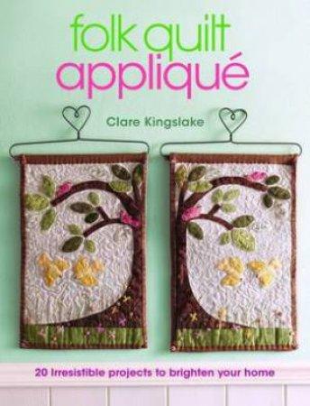 Folk Quilt Applique by CLARE KINGSLAKE