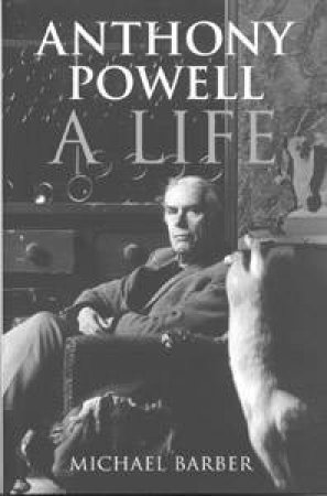 Anthony Powell: A Life by Michael Barber