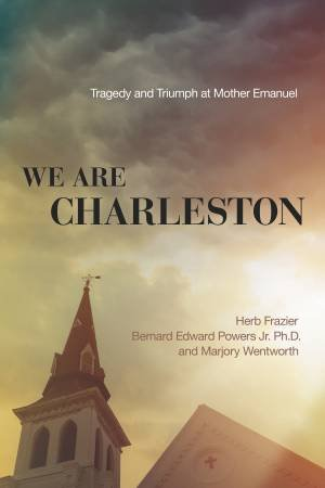 We Are Charleston by Herb Frazier, Bernard Edward Powers Jnr. & Marjory Wentworth