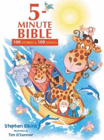 5-Minute Bible: 100 Stories & 100 Songs by Stephen Elkins