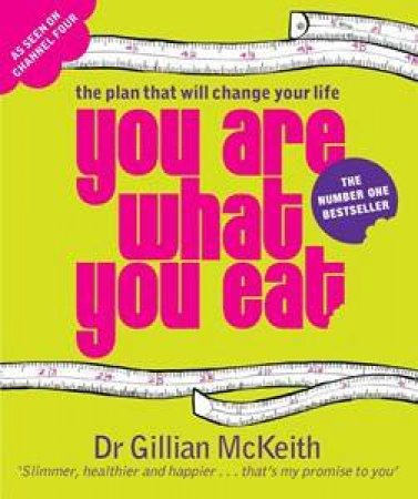 You Are What You Eat: The Plan That Will Change Your Life by Dr Gillian McKeith