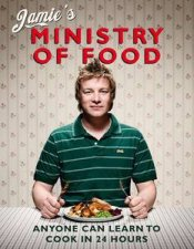 Jamies Ministry of Food Anyone Can Learn to Cook in 24 Hours