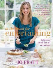 In The Mood For Entertaining: Food For Every Occasion by Jo Pratt