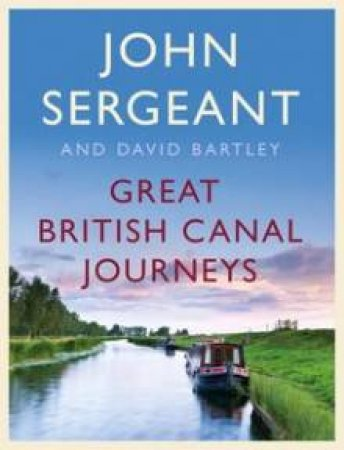 Great British Canal Journeys