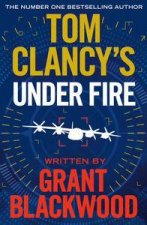 Tom Clancy's Under Fire by Tom Clancy & Grant Blackwood