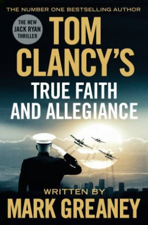 True Faith And Allegiance by Tom Clancy & Mark Greaney
