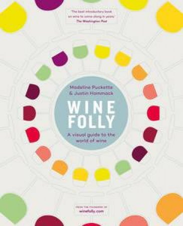 Wine Folly: A Visual Guide to the World of Wine by Madeline Puckette & David Bartley
