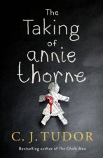 Taking of Annie Thorne The by C.J. Tudor