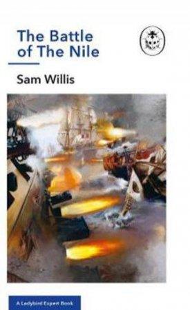 A Ladybird Expert Book: Nelson: Battle Of The Nile