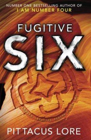 Fugitive Six: Lorien Legacies Reborn Book 2