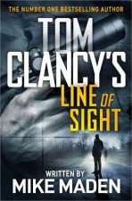 Tom Clancy's Line Of Sight by Mike Maden & Tom Clancy