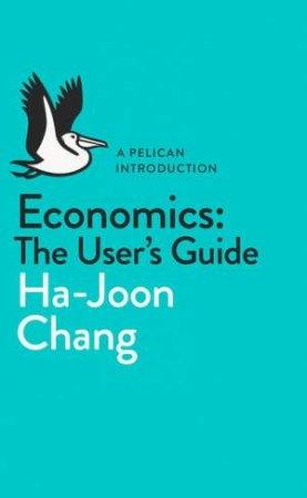 economics the user's guide a pelican introduction pdf