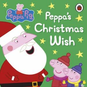Peppa Pig: Peppa's Christmas Wish by Various