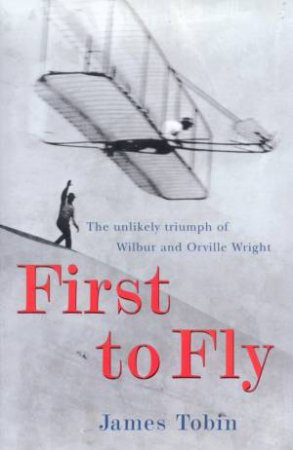 First To Fly by James Tobin
