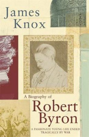 Robert Byron: A Biography by James Knox