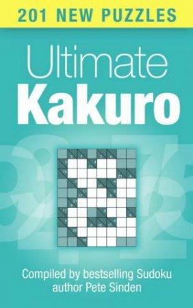 Ultimate Kakuro by Pete Sinden